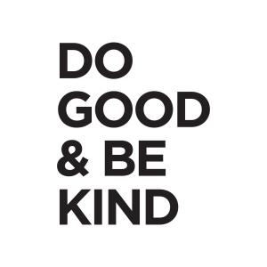 Do Good Be Kind 2